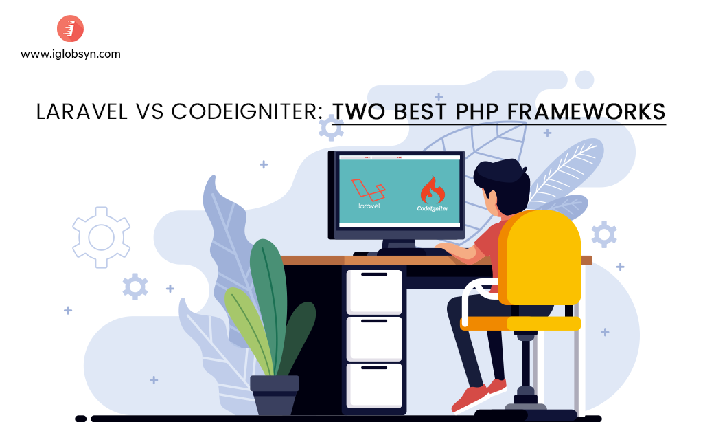 Laravel vs Codeigniter: A Comparison Between two Best PHP Frameworks