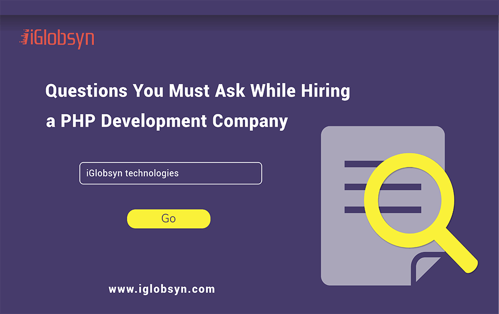 What Questions You Must Ask While Hiring a PHP Development Company?